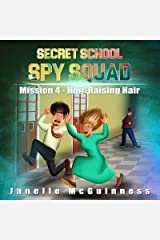 Mission 4 - Hair-Raising Hair: A Fun Rhyming Spy Children's Picture Book for Ages 4-6 (Secret School Spy Squad) Kindle Edition