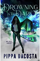 Drowning In The Dark: A Muse Urban Fantasy (The Veil Series Book 4) Kindle Edition