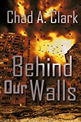 Behind Our Walls (Behind Our Walls Trilogy Book 1) Kindle Edition