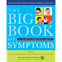 The Big Book of Symptoms: A-Z Guide to Your Child?s Health (English Edition)