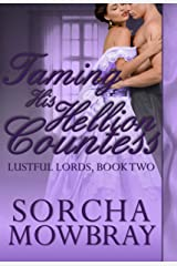 Taming His Hellion Countess: A Steamy Victorian Romance (Lustful Lords Book 2) Kindle Edition
