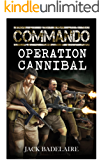 Operation Cannibal (COMMANDO Book 3)