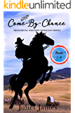 Come-By-Chance Western Romance: Books 1-4 (The Come-By-Chance Box Set Series Book 1)