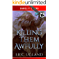Killing Them Awfully: A LitRPG/GameLit Adventure (The Good Guys Book 11)