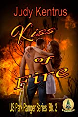 Kiss of Fire (US Park Ranger, Book 2) Kindle Edition