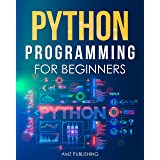 Python Programming for Beginners : The Ultimate Guide for Beginners to Learn Python Programming: Crash Course on Python Progr