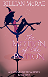 The Motion of the Potion (All My Exes Die from Hexes Book 1)