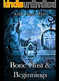 Bone Dust & Beginnings (Alexa's Travels Book 1) (English Edition)
