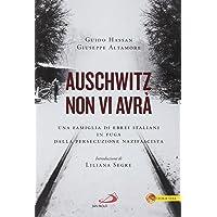Auschwitz non vi avrà. Una famiglia di ebrei italiani in fuga dalla persecuzione nazifascista