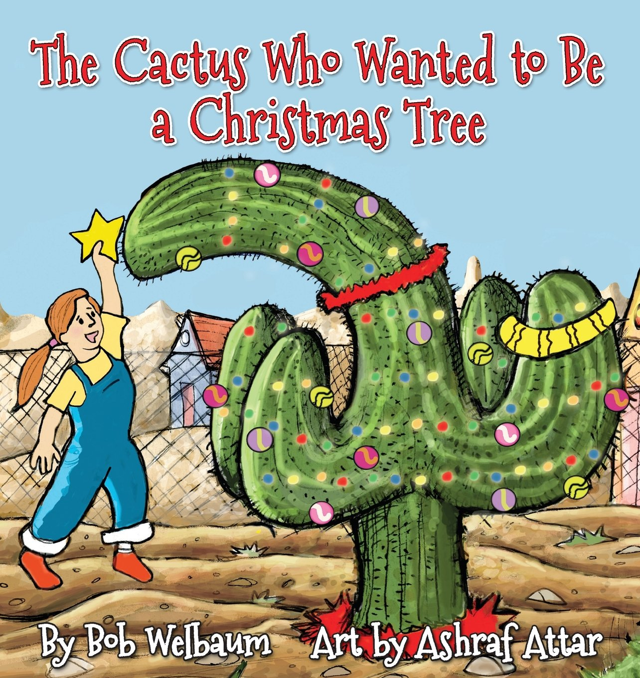 Download The Cactus Who Wanted to Be a Christmas Tree pdf epub