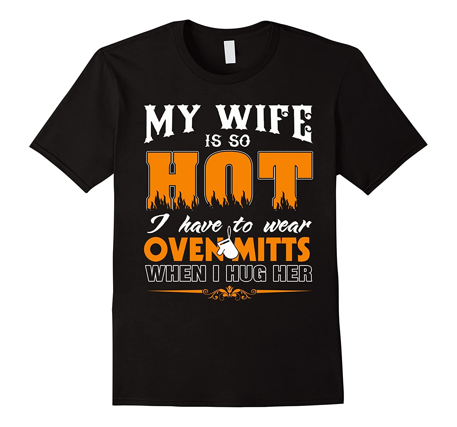 Mens TShirt My Wife Is So Hot T Shirt For Proud Husbands-TJ