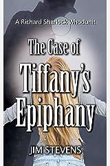 The Case of Tiffany's Epiphany (A Richard Sherlock Whodunit Book 3) Kindle Edition