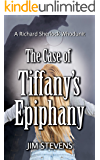 The Case of Tiffany's Epiphany (A Richard Sherlock Whodunit Book 3)