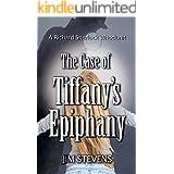 The Case of Tiffany's Epiphany (A Richard Sherlock Whodunit Book 3)