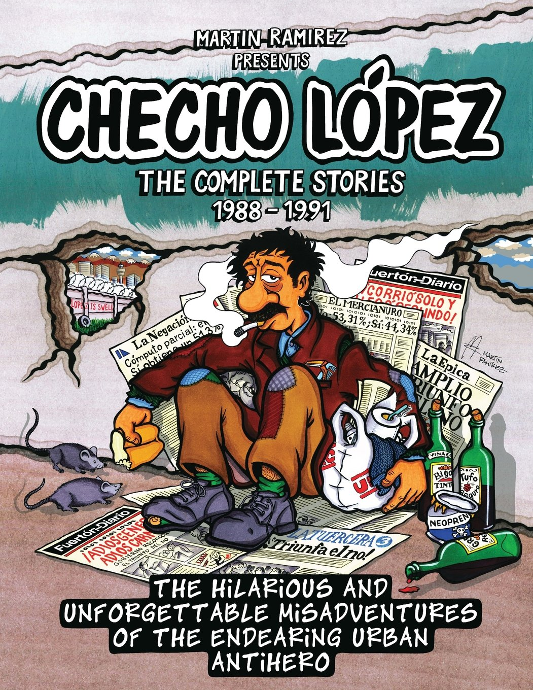 Checho Lopez The Complete Stories 1988 - 1991: The hilarious and unforgettable misadventures of the endearing urban antihero pdf epub