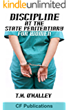 Discipline at the State Penitentiary for Women: Harsh correction - but it works (English Edition)