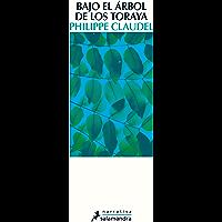 Bajo el árbol de los toraya (Spanish Edition)