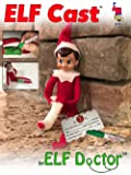 ELF CAST: Elf on the Shelf Accessories - Take Time Off From the Elf Shelf, Perfect for Your Christmas Shelf Elf, Elf on Shelf Accessories by ELF DOCTOR