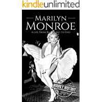 Marilyn Monroe: A Life From Beginning to End (Biographies of Actors Book 1)
