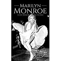 Marilyn Monroe: A Life From Beginning to End (Biographies of Actors Book 1) (English Edition)