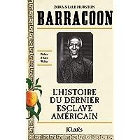 BARRACOON -L'HIST.DU DERNIER ESCLAVE AM.