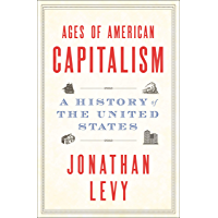 Ages of American Capitalism: A History of the United States (English Edition)