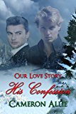 His Confession (Our Love Story)