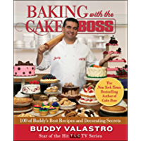 Baking with the Cake Boss: 100 of Buddy's Best Recipes and Decorating Secrets (English Edition)