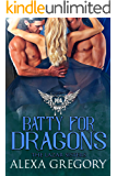 Batty for Dragons: Paranormal Dating Agency (The Lazar Sisters Book 2)