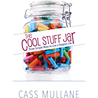 The Cool Stuff Jar: Three Simple Ways to Live a Happier Life