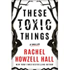 These Toxic Things: A Thriller