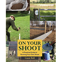 ON YOUR SHOOT: A PRACTICAL GUIDE TO RUNNING YOUR OWN SHOOT