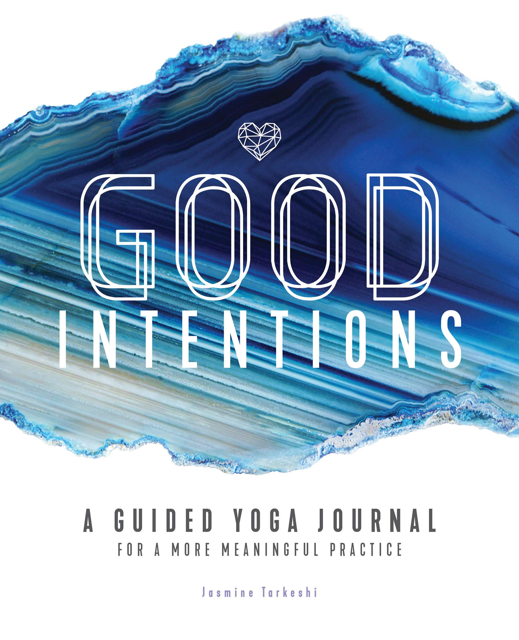 Good Intentions: A Guided Yoga Journal for a More Meaningful ...