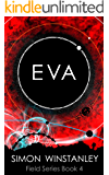 EVA (Field Series Book 4)