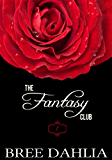The Fantasy Club (Hurts So Good) (Erotic Confessions Short #1) (The Fantasy Club Series)