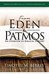 From Eden To Patmos: An Overview of Biblical History Kindle Edition