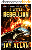 A Little Rebellion: Crimson Worlds 3 (English Edition)