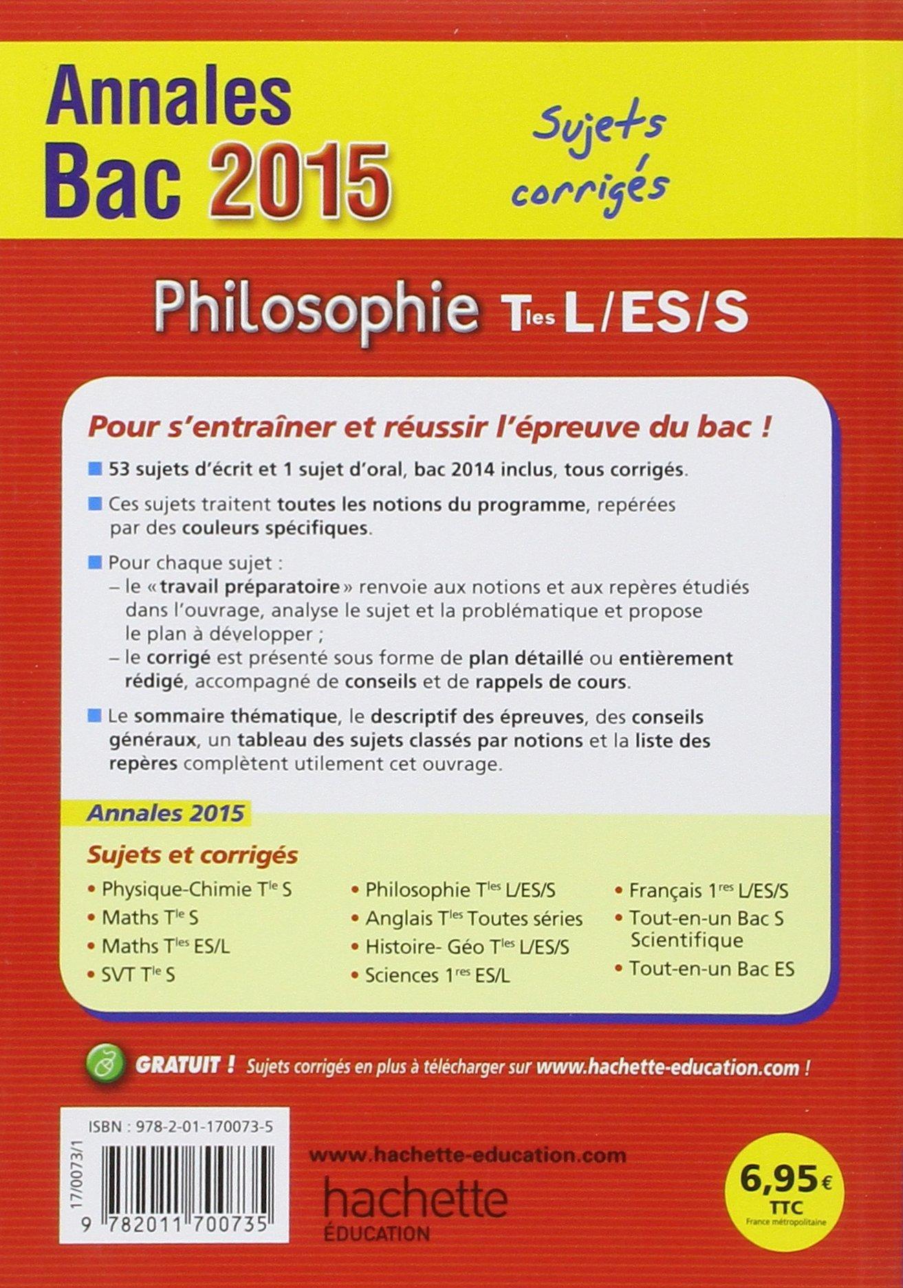 Annales Bac 2015 sujets et corrigés - Philosophie Terminales L, ES, S Annales du Bac: Amazon.es: Yohann Durand, Lisa Klein: Libros en idiomas extranjeros