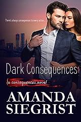 Dark Consequences (A Consequences Novel Book 1) Kindle Edition