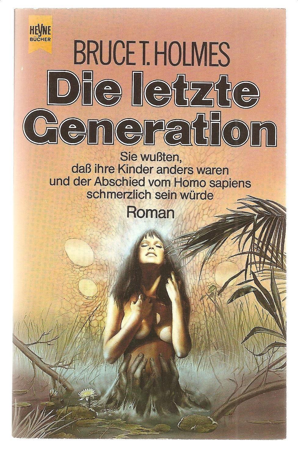 Bruce T. Holmes - Die letzte Generation