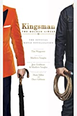 Kingsman: The Golden Circle - The Official Movie Novelization Mass Market Paperback