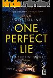 One Perfect Lie - Der Schein trügt (German Edition)