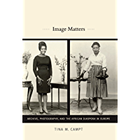 Image Matters: Archive, Photography, and the African Diaspora in Europe book cover