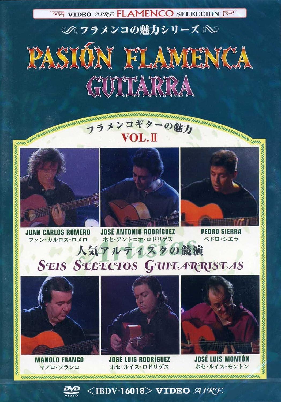 Pasión Flamenca Guitarra: Seis Selectos Guitarristas - Volumen 2 ...