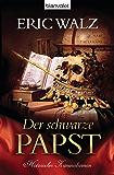 Der schwarze Papst: Historischer Kriminalroman (Glasmalerin Antonia Bender 3)