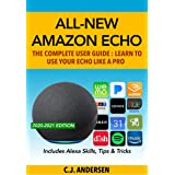 All-New Amazon Echo (4th Gen): The Complete User Guide: Learn to Use Your Echo Like A Pro - Includes Alexa Skills, Tips & Tri