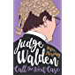 Judge Walden: Call the Next Case: With an introduction by Judge Rinder (Walden of Bermondsey)