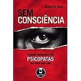 Sem Consciência. O Mundo Perturbador dos Psicopatas que Vivem Entre Nós (Em Portuguese do Brasil)