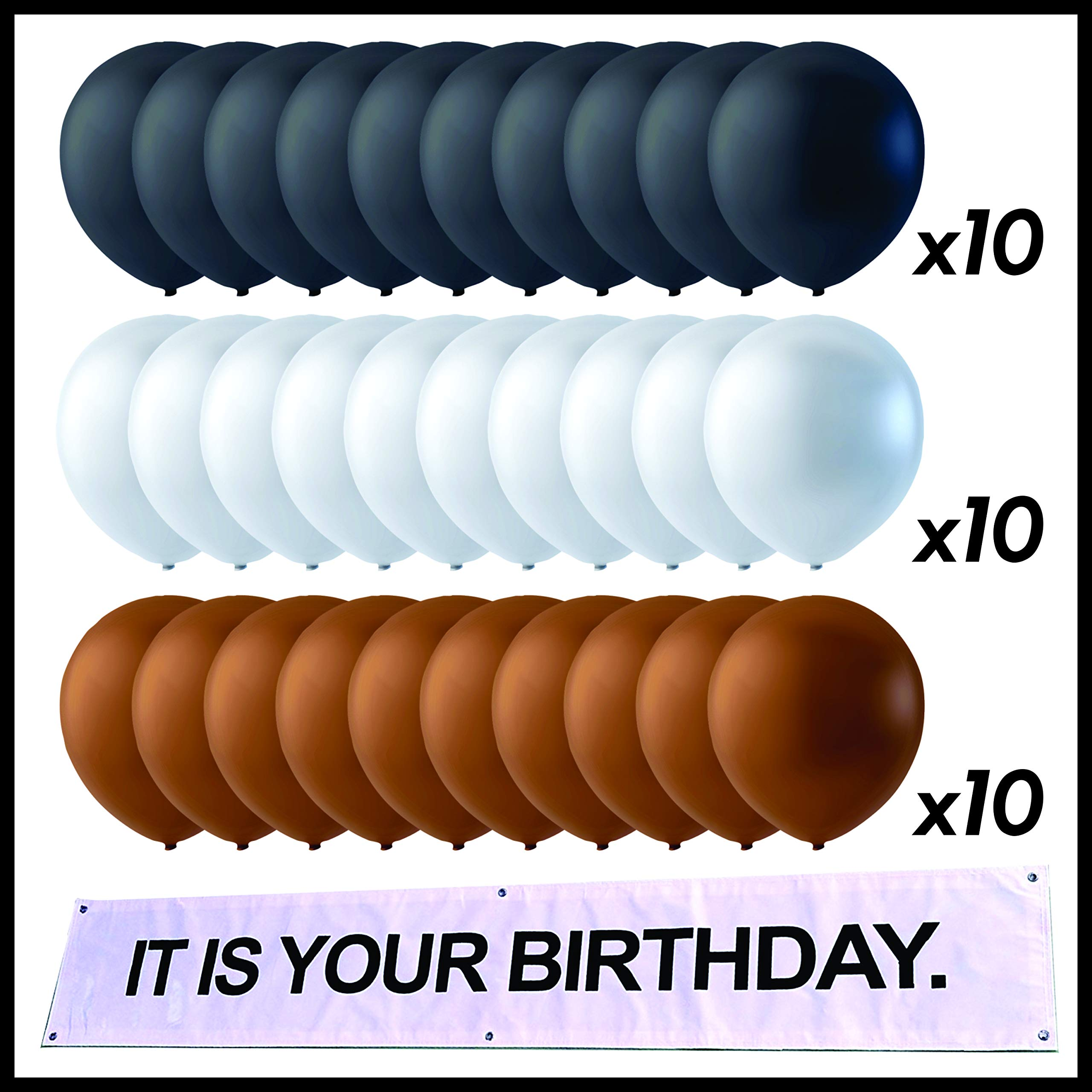 IT is Your Birthday. 1'x6' Banner and (30) Balloons, Brown, Gray, and Black