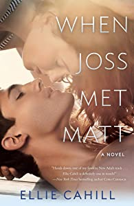 When Joss Met Matt: A Novel